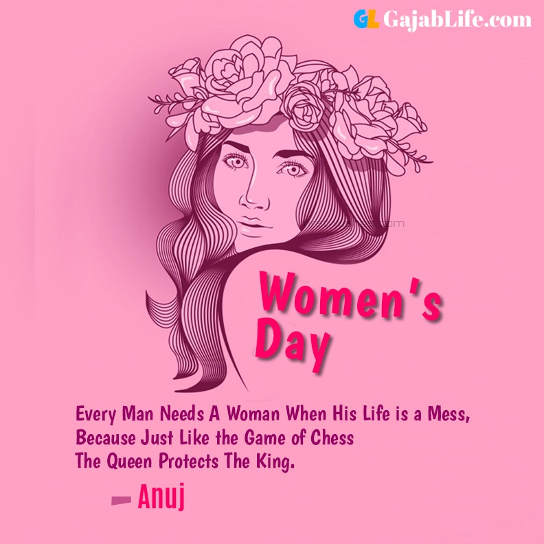 Anuj happy women's day quotes, wishes, messages