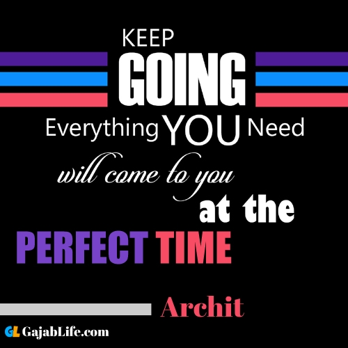 Archit inspirational quotes