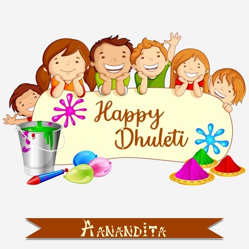 Aanandita create happy dhuleti wishes images with name