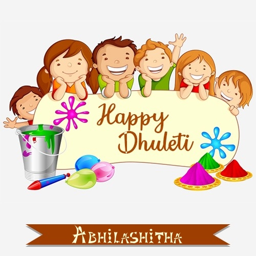 Abhilashitha create happy dhuleti wishes images with name