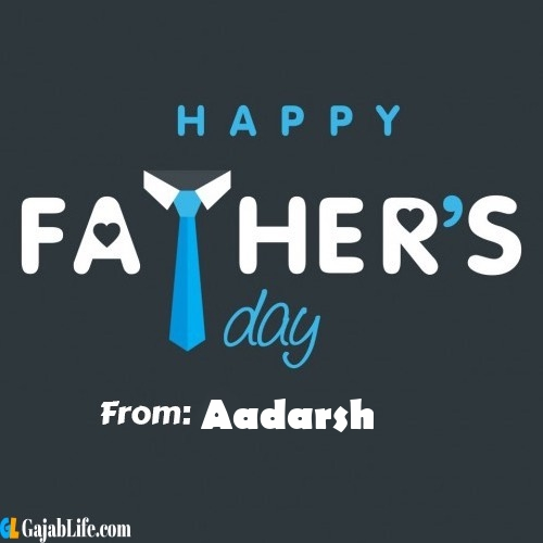 Aadarsh fathers day messages
