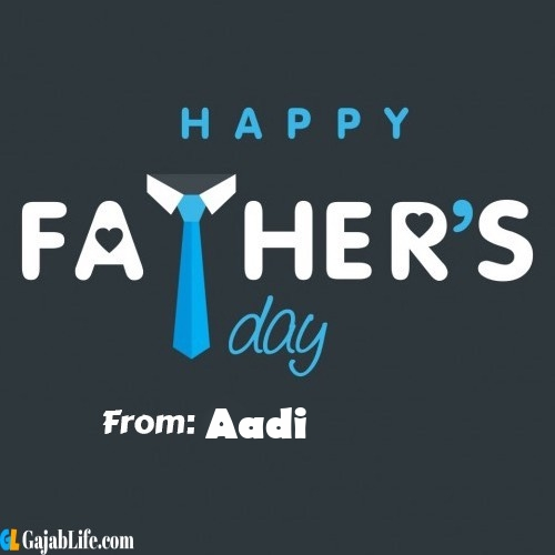 Aadi fathers day messages