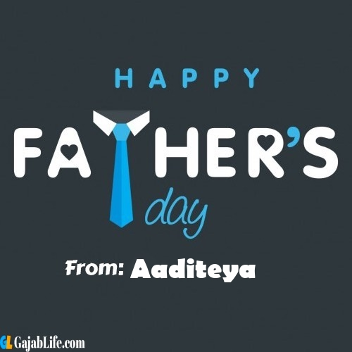 Aaditeya fathers day messages
