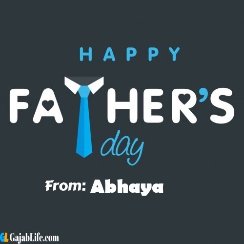 Abhaya fathers day messages