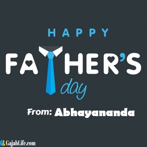 Abhayananda fathers day messages