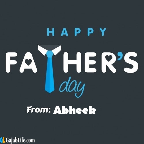 Abheek fathers day messages