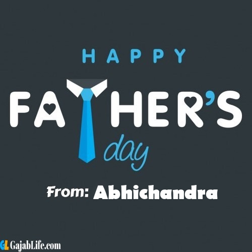 Abhichandra fathers day messages