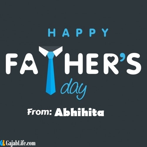 Abhihita fathers day messages