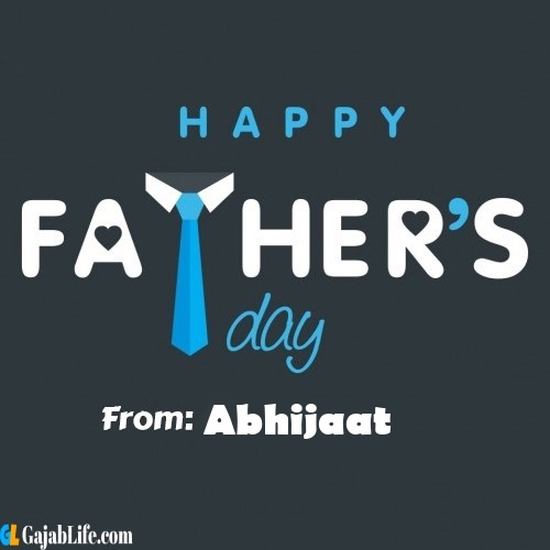 Abhijaat fathers day messages