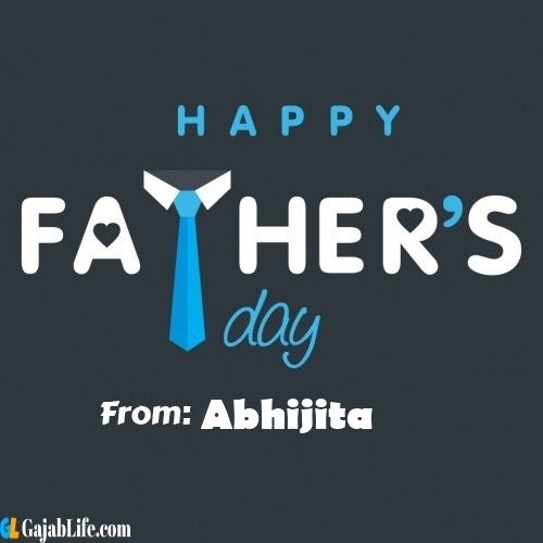 Abhijita fathers day messages