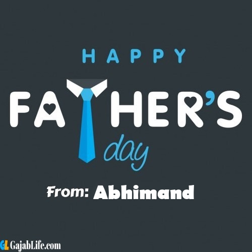 Abhimand fathers day messages