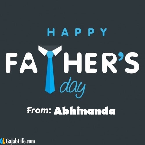 Abhinanda fathers day messages
