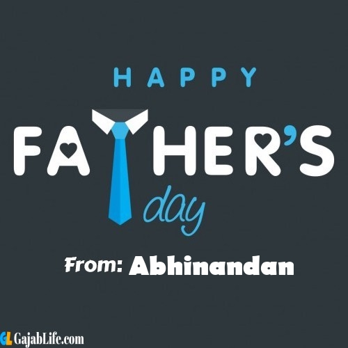 Abhinandan fathers day messages