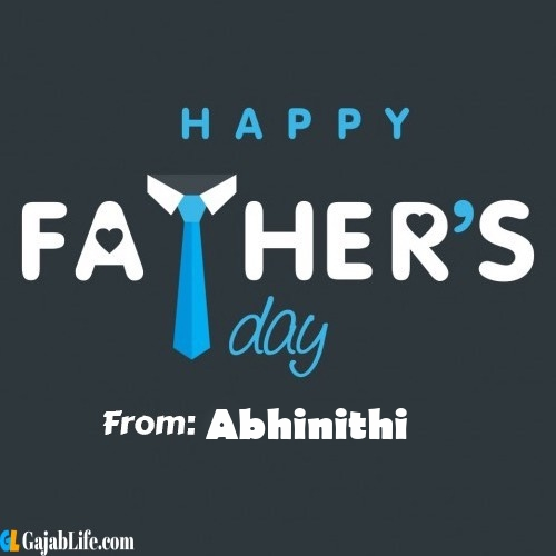 Abhinithi fathers day messages