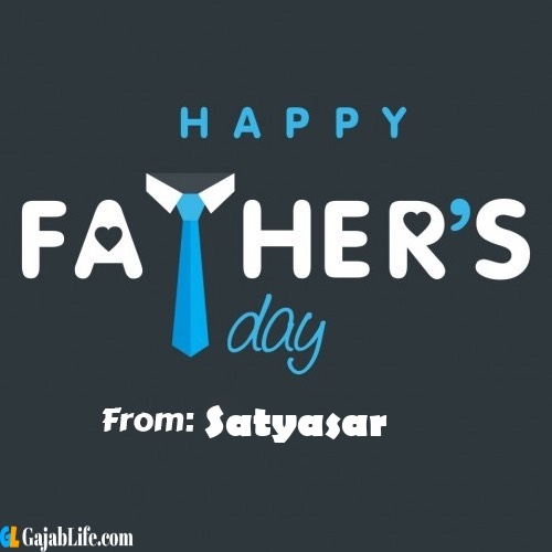 Satyasar fathers day messages