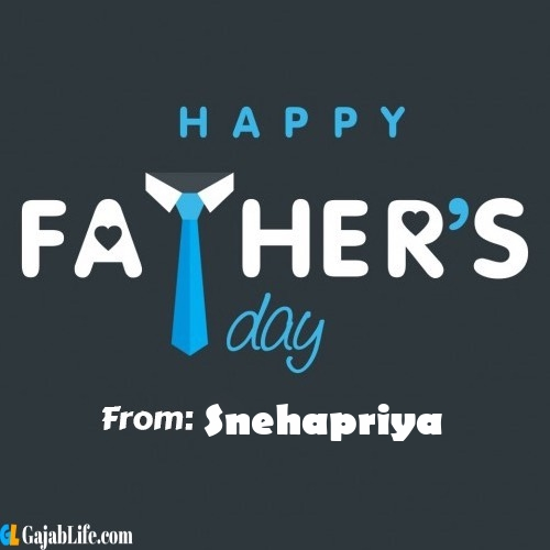 Snehapriya fathers day messages