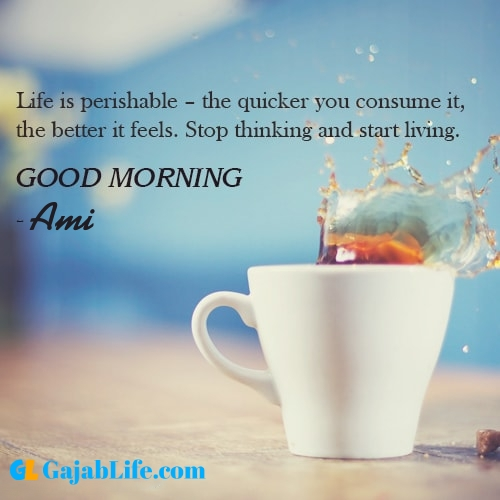 Make good morning ami with tea and inspirational quotes
