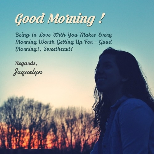 Jaquelyn good morning quotes, wishes, greetings, whatsapp messages, and images