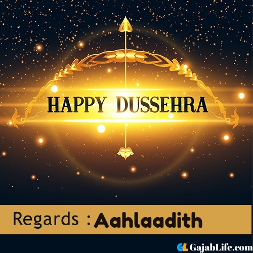 Aahlaadith happy dussehra wishes images, photos