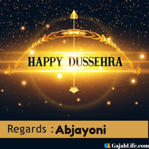Abjayoni happy dussehra wishes images, photos