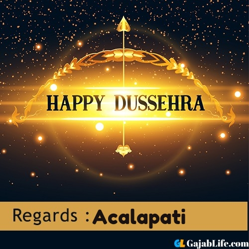 Acalapati happy dussehra wishes images, photos
