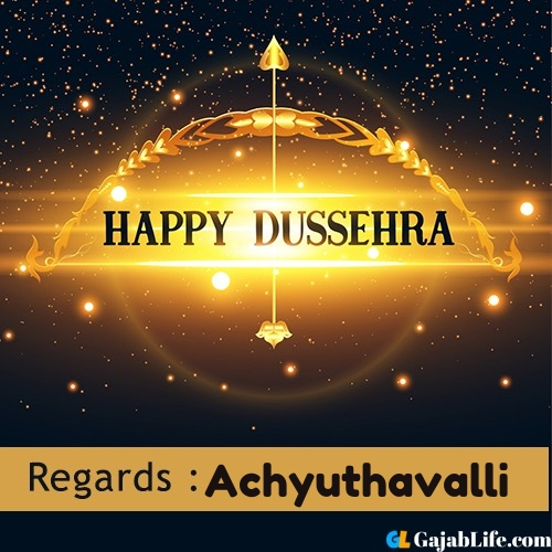 Achyuthavalli happy dussehra wishes images, photos