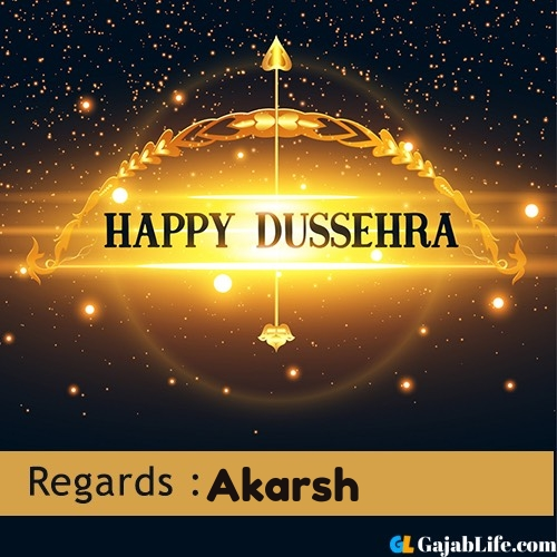 Akarsh happy dussehra wishes images, photos