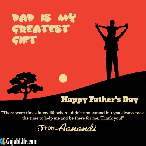 Aanandi happy fathers day quotes