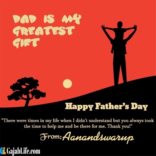 Aanandswarup happy fathers day quotes