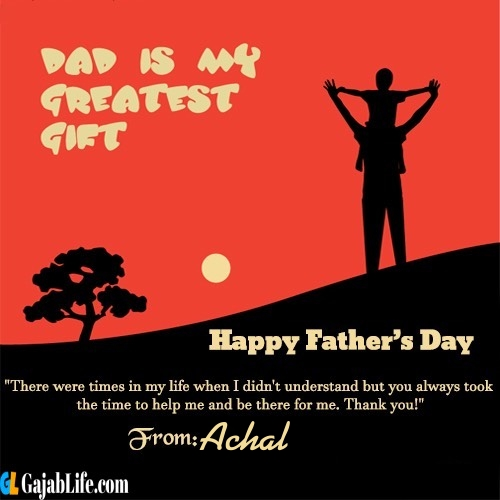 Achal happy fathers day quotes