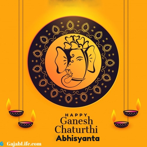 Abhisyanta happy ganesh chaturthi 2020 images, pictures, cards and quotes