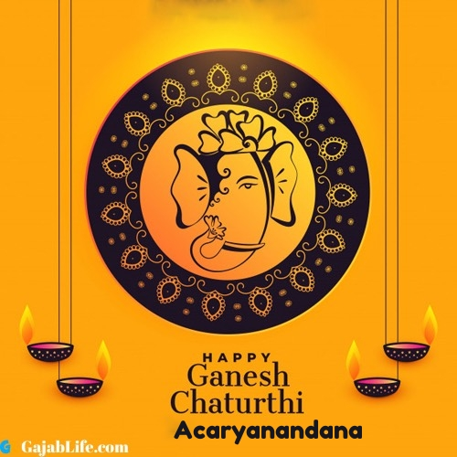 Acaryanandana happy ganesh chaturthi 2020 images, pictures, cards and quotes