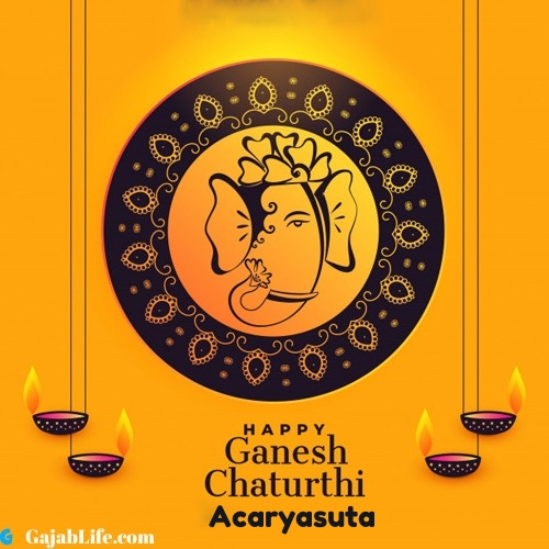 Acaryasuta happy ganesh chaturthi 2020 images, pictures, cards and quotes