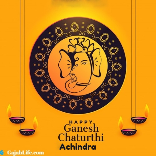 Achindra happy ganesh chaturthi 2020 images, pictures, cards and quotes