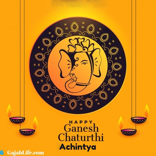 Achintya happy ganesh chaturthi 2020 images, pictures, cards and quotes