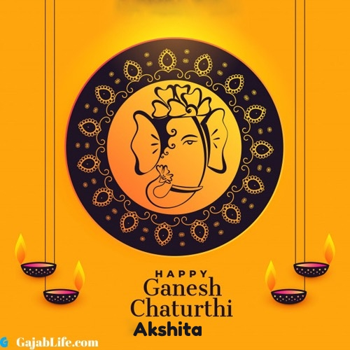 Akshita happy ganesh chaturthi 2020 images, pictures, cards and quotes