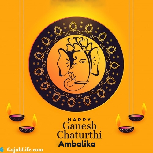 Ambalika happy ganesh chaturthi 2020 images, pictures, cards and quotes
