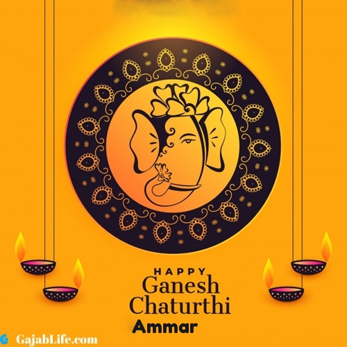Ammar happy ganesh chaturthi 2020 images, pictures, cards and quotes
