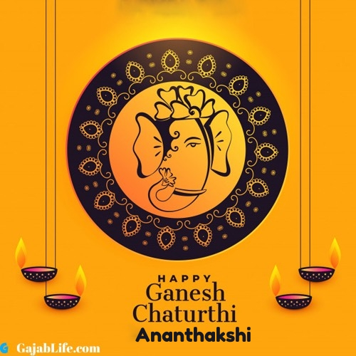 Ananthakshi happy ganesh chaturthi 2020 images, pictures, cards and quotes