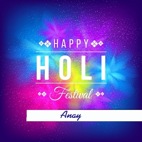Anay happy holi 2020 cards images