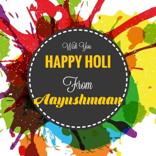 Aayushmaan happy holi images with quotes with name download
