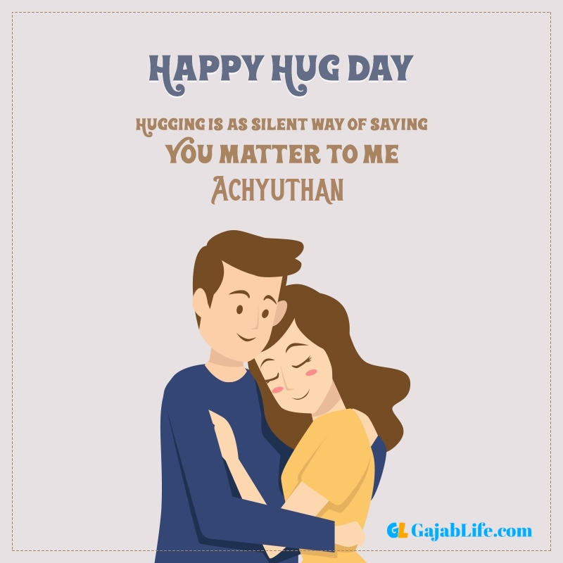 Happy hug day status achyuthan latest hugs day images