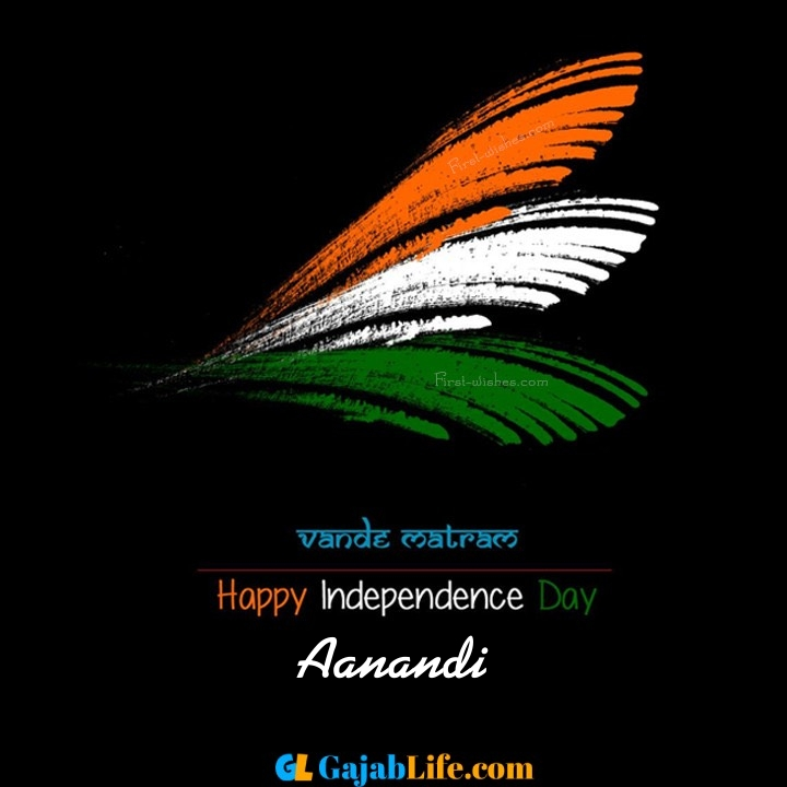 Aanandi happy independence day images, independence day wallpaper