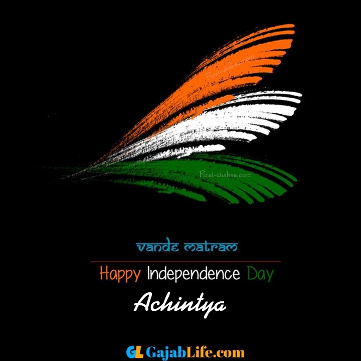 Achintya happy independence day images, independence day wallpaper