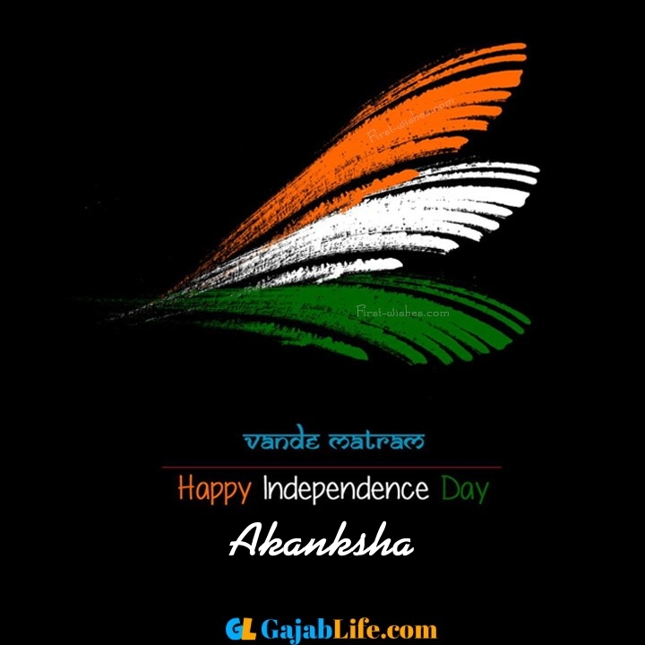 Akanksha happy independence day images, independence day wallpaper