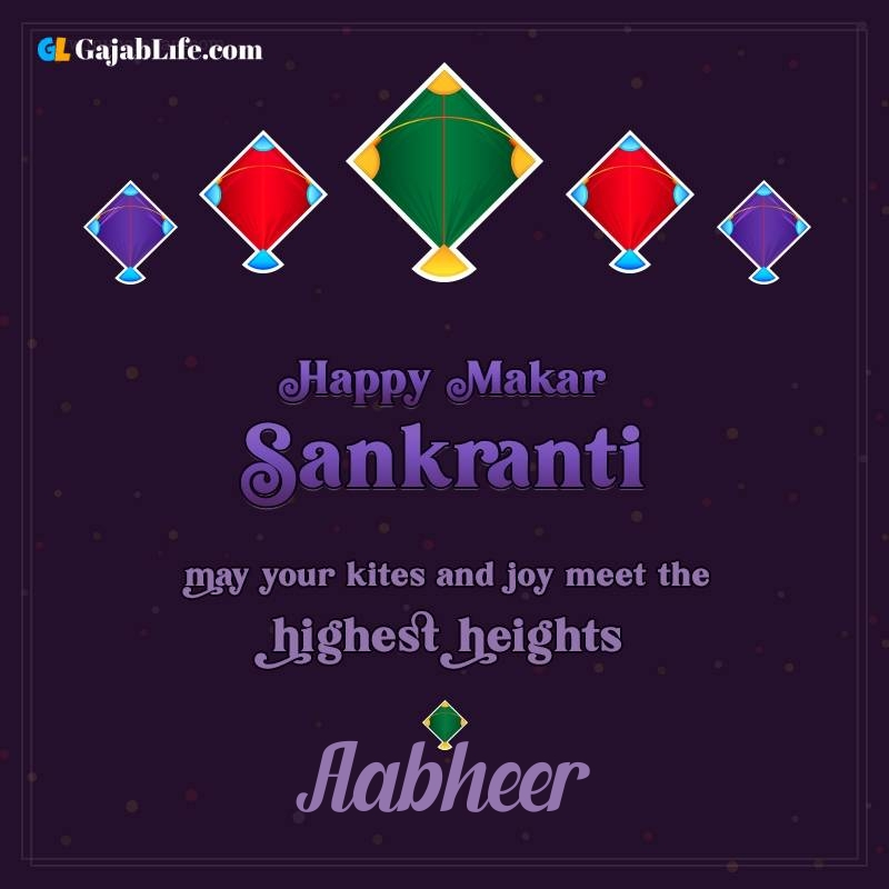 Happy makar sankranti aabheer 2021 images wishes quotes