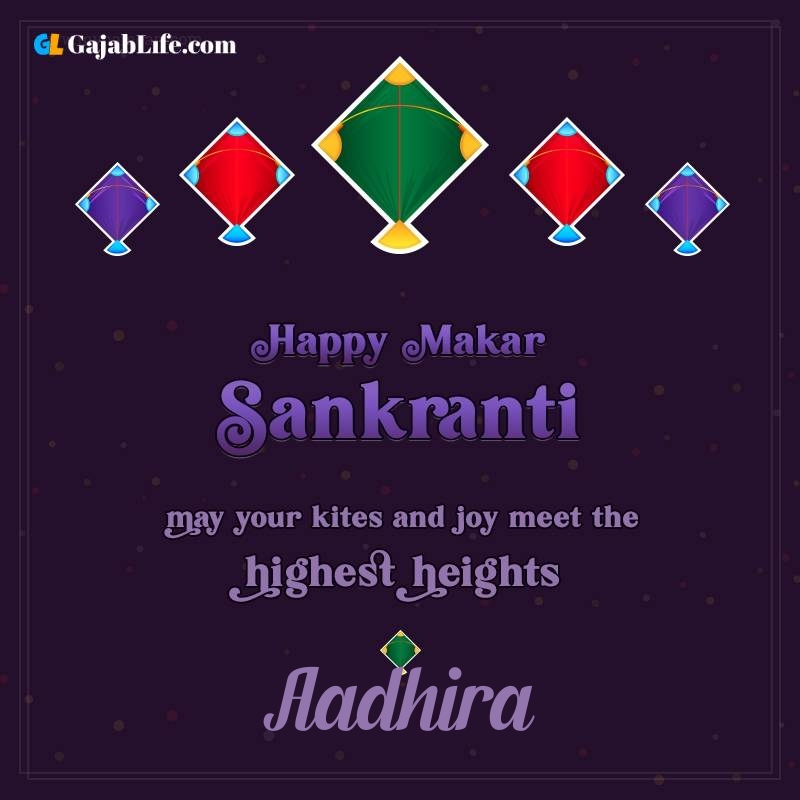 Happy makar sankranti aadhira 2021 images wishes quotes