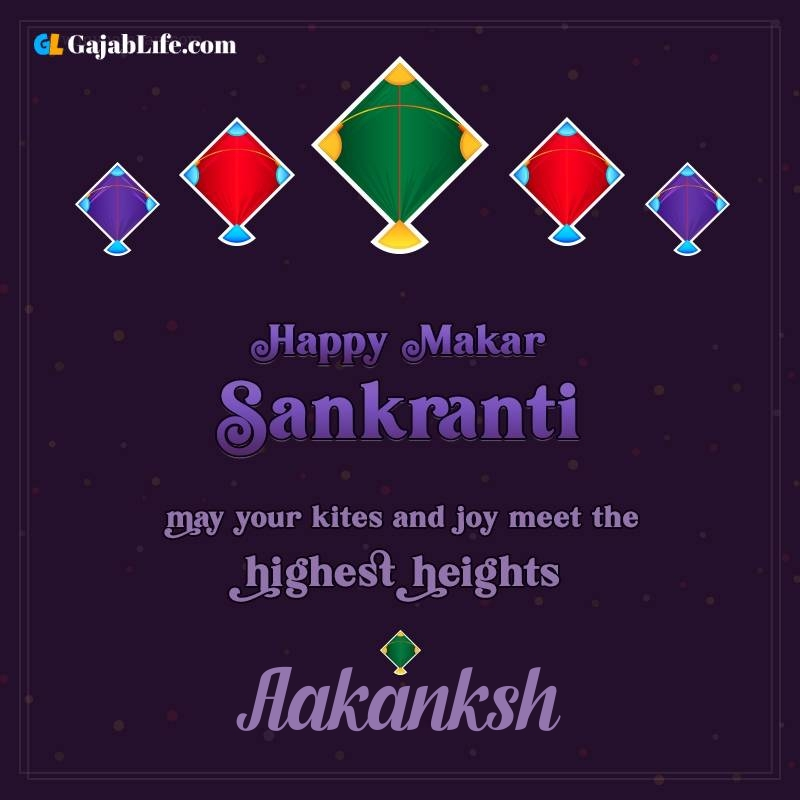 Happy makar sankranti aakanksh 2021 images wishes quotes
