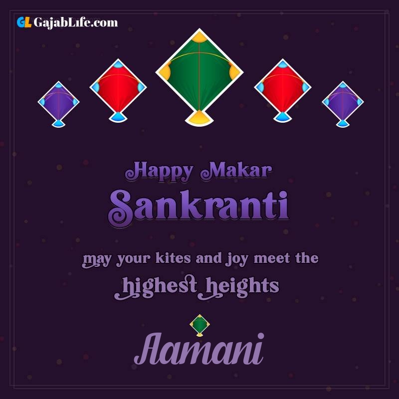 Happy makar sankranti aamani 2021 images wishes quotes