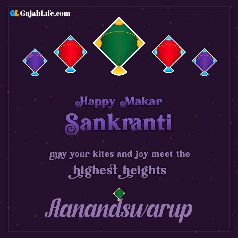 Happy makar sankranti aanandswarup 2021 images wishes quotes